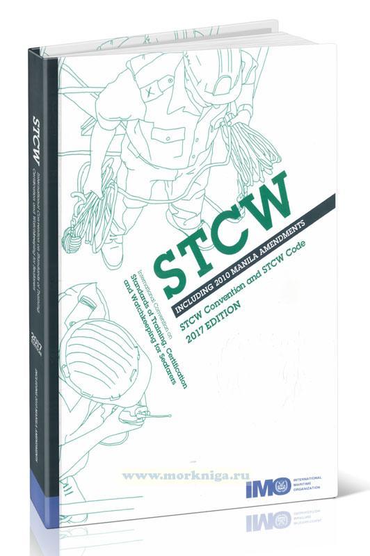 International Convention Standards of Training, Certification and Watchkeeping for Seafarers (STCW). Including 2010 Manila amendments/Международная Конференция о подготовке и дипломировании моряков и несении вахты (ПДНВ). Включает Манильские поправки 2010 года