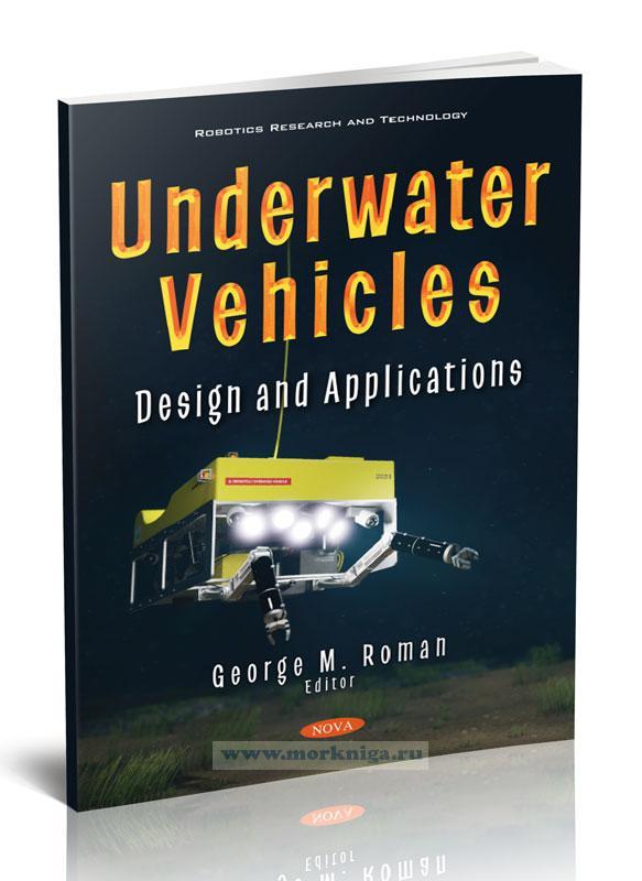 Underwater Vehicles. Design and Applications/Подводные аппараты. Конструкция и применение