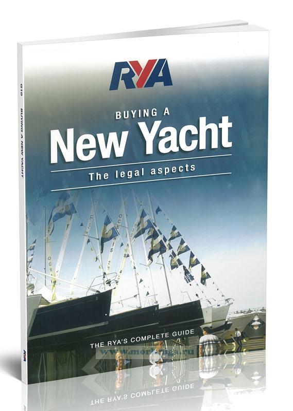 RYA Buying a New Yacht. The Legal Aspects/RYA Покупка новой яхты. Правовые аспекты