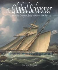 The global schooner. Origins, development, design and construction. 1695-1845