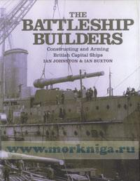 The battleship builders. Constructing and arming british capital ships