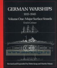 German warships. 1815-1945. Volume one: Major surface vessels