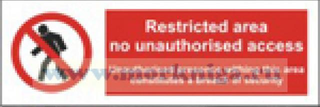 Зона ограниченного доступа, посторонним вход воспрещен. Restricted area, no unauthorized access