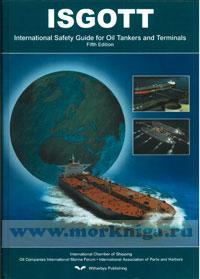 ISGOTT. International Safety Guide for Oil Tankers and Terminals. Fifth Edition