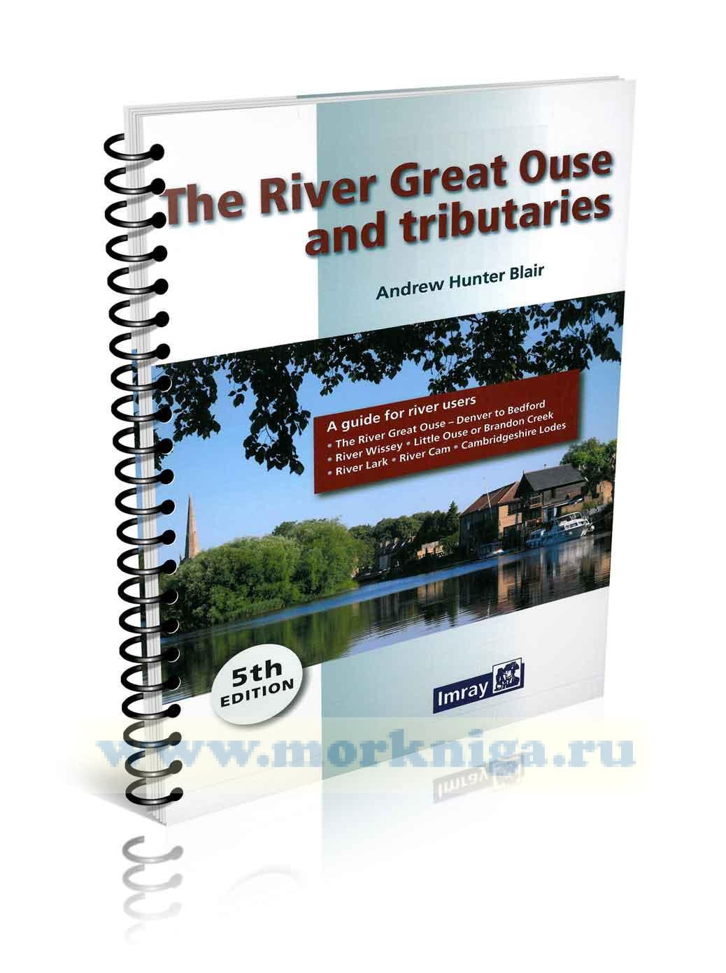 The river Great Ouse and tributaries 5th edition Река Грейт-Уз с притоками. Руководство для судоводителей
