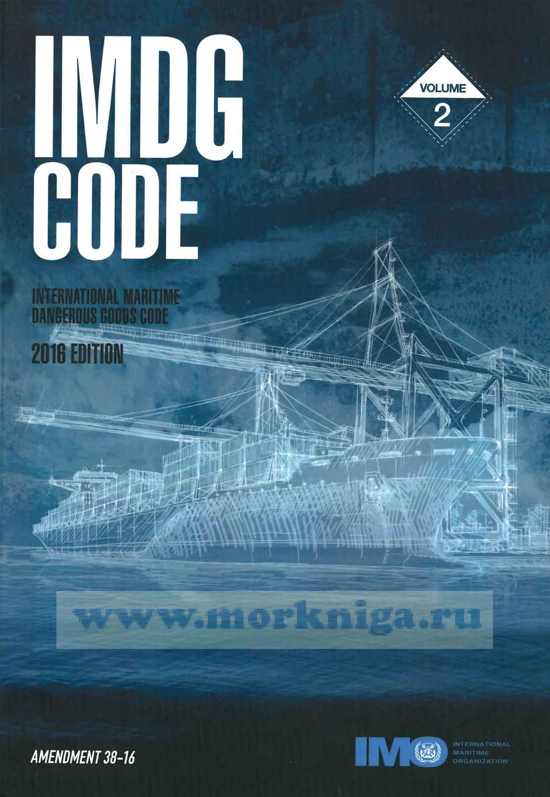 IMDG Code. International Maritime Dangerous Goods Code. 2016 edition. Volume 1 and Volume 2