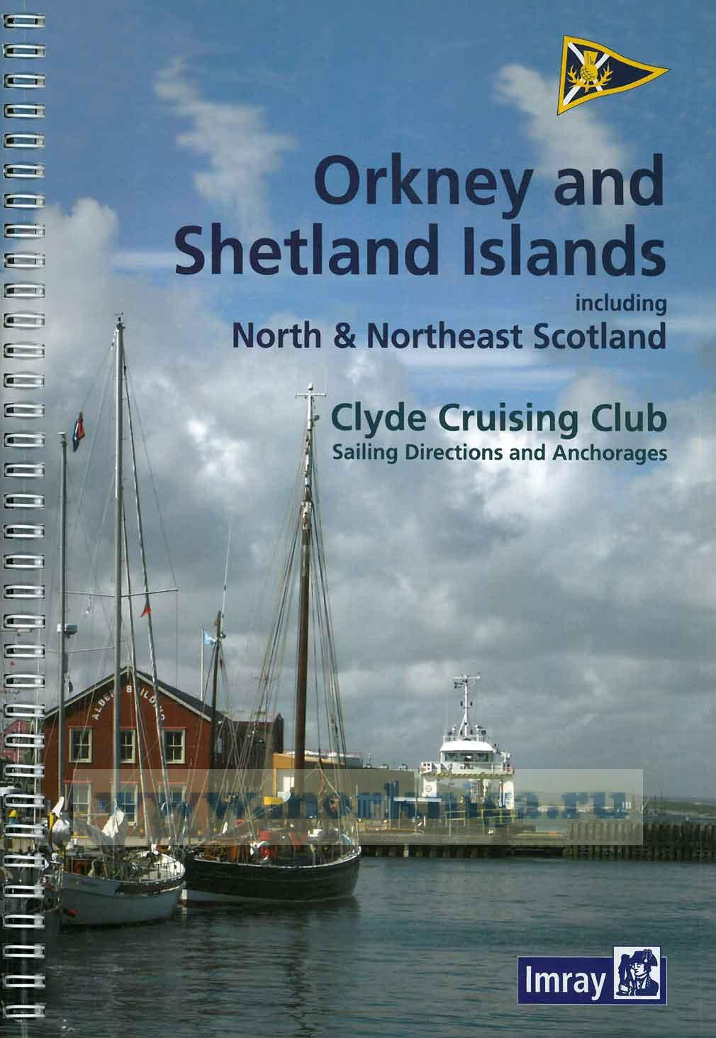 Clyde Cruising Club Sailing Directions & Anchorages Orkney Islands and Scotland islands including North & North East Scotland  Шетланские и Окнейские острова
