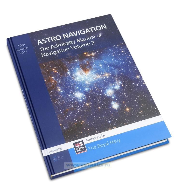 The Admiralty Manual of Navigation. Vol 2. Astro Navigation